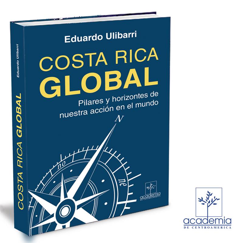 Libro: Costa Rica Global. Pilares y horizontes de nuestra acción en el mundo