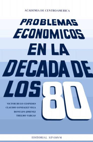 Problemas económicos en la década de los 80